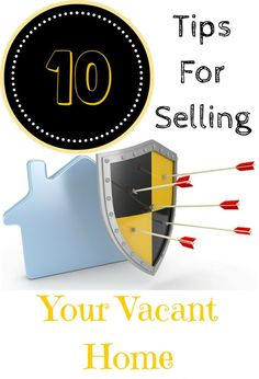 10 Tips for Selling Your Vacant Home #RealEstateBuzz