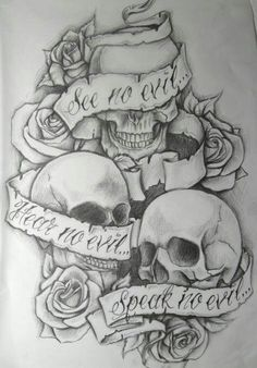 Tattoo idea. See no evil..Hear no evil... see no evil skulls
