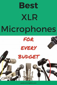 83217db6459a6 Best XLR Microphones For Podcasting   Voice Recording