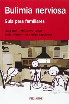 Bulimia nerviosa : guía para familiares / Idoia Dúo ... [et al.]
