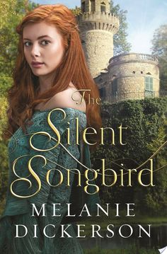 The Silent Songbird By Melanie Dickerson - More Than a Review