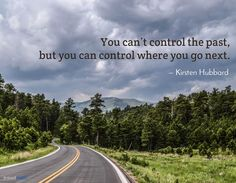 """You can't control the past, but you can control where you go next."" - Kirsten Hubbard #travelquote"