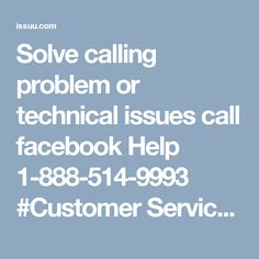 Solve calling problem or technical issues call facebook Help 1-888-514-9993 #Customer Service for Facebook #Facebook customer service #Facebook customer care Cover photograph changes should be possible. Profile photograph changes should be possible. Solid help suppliers. Dial 1-888-514-9993 for the best Facebook help which is given by our group.
