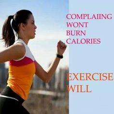 Gotta move to burn the calories!