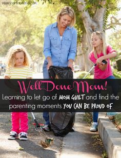 Learning to Let Go of Mom Guilt and Find the Parenting Moments You Can Be Proud Of