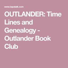 OUTLANDER: Time Lines and Genealogy - Outlander Book Club
