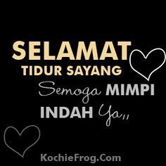 Quotes Lucu, Cinta Quotes, Good Night Quotes, Love Quotes, Love My Family, My Love, Dreamcatcher Wallpaper, Love You Gif, Good Night Greetings