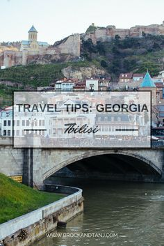 Things to Know When Visiting Georgia, What to See and Do in Tbilisi, Travel Tips in Tbilisi