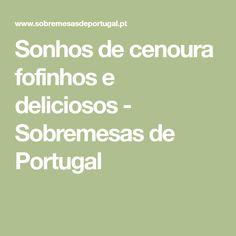 Sonhos de cenoura fofinhos e deliciosos - Sobremesas de Portugal