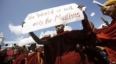 """BBC May 1, 2013: Why are Buddhist monks attacking Muslims? Sooner or later religions enter into a Faustian pact with state power. If you have a strong sense of the overriding moral superiority of your worldview, then the need to protect and advance it can seem the most important duty. Christian crusaders, Islamist militants, leaders of """"freedom-loving nations"""", all justify what they see as necessary violence in the name of a higher good. Buddhist rulers and monks are no exception…"""