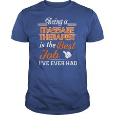 Being A Massage Therapist Is The Best Job T-Shirt #gift #ideas #Popular #Everything #Videos #Shop #Animals #pets #Architecture #Art #Cars #motorcycles #Celebrities #DIY #crafts #Design #Education #Entertainment #Food #drink #Gardening #Geek #Hair #beauty #Health #fitness #History #Holidays #events #Home decor #Humor #Illustrations #posters #Kids #parenting #Men #Outdoors #Photography #Products #Quotes #Science #nature #Sports #Tattoos #Technology #Travel #Weddings #Women