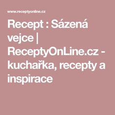 Recept : Sázená vejce | ReceptyOnLine.cz - kuchařka, recepty a inspirace Sausage, Sausages, Chinese Sausage