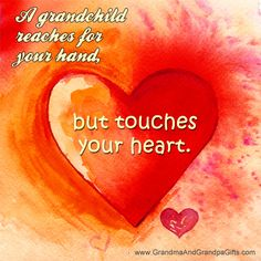 A Grandchild reaches for your hand ~ but touches your Heart ༺♡༻