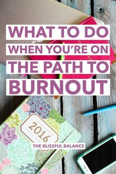 What to Do When You're on the Path to Burnout. #health