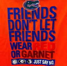 Gator Nation, how true?! #JustSayNo