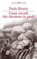 Come cavalli che dormono in piedi / Paolo Rumiz  http://opac.provincia.como.it/WebOPAC/TitleView/BibInfo.asp?BibCodes=167189573