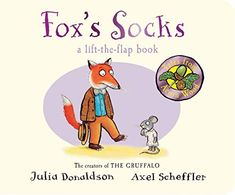 Fox's Socks: A lift the Flap Book by Julia Donaldson and Axel Scheffler Julia Donaldson Books, Gruffalo's Child, Axel Scheffler, Giraffes Cant Dance, Fox Socks, Drawing Competition, The Gruffalo, Thing 1, Book People