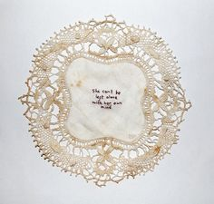 Emma Tann | 'She Can't Be Left Alone With Her Mind' | Embroidered Vintage Doily -