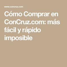 Cómo Comprar en ConCruz.com: más fácil y rápido imposible