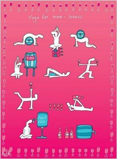Yoga Funnies: Yoga For Wine Lovers. From the new Downdog Diary Yoga Blog