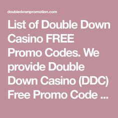 List of Double Down Casino FREE Promo Codes. We provide Double Down Casino (DDC) Free Promo Code and promotional offers. Get qickest DDC promo code updates. Doubledown Promo Codes, Doubledown Casino Promo Codes, Double Down Casino Free, Free Chips Doubledown Casino, Promotion, Coding, Programming