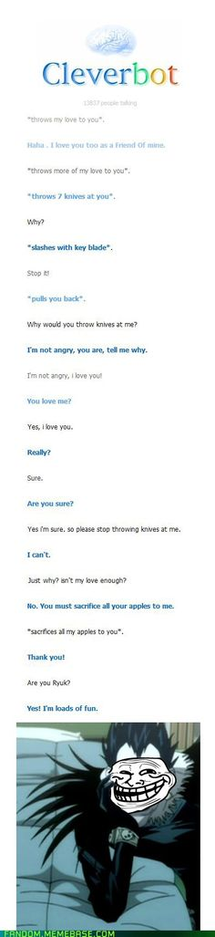 Ryuk is Cleverbot??? my life has been a lie...:'(