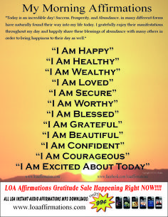 All LOA Audio Download programs ON SALE for just 99¢ (Normal price is $9.99) http://www.loaaffirmations.com/#!99centgratitudesale/c16og   These affirmations change lives!! Try one today for just 99¢, and watch YOUR Life change before your eyes. Then come back and get the rest! Studies show that people who use positive affirmations daily not only live more abundant happy lives, but also live years longer! Say hello to abundance, happiness, worthiness, confidence, and so much more!