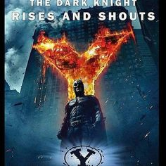 The Dark Knight Rises and Shouts