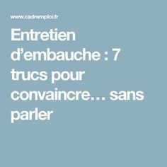 Entretien d'embauche : 7 trucs pour convaincre… sans parler Job Cv, Job Career, Job Coaching, Communication, Work Productivity, Finding A New Job, Miracle Morning, Future Jobs, Cv Template