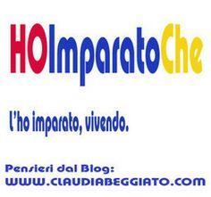 Dal mio blog, qualcosa per comunicare agli altri i miei pensie. Terzo eBook on line: HO IMPARATO CHE | Claudia Beggiato