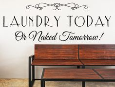 Laundry Today or Naked Tomorrow Vinyl Wall Decal Laundry Decal Laundry Room Decor Custom Laundry Decal Naked Tomorrow Custom Vinyl Decal