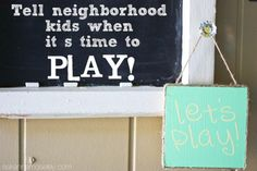 How to Let Neighborhood Kids Know When It's Time to PLAY! :: Hometalk