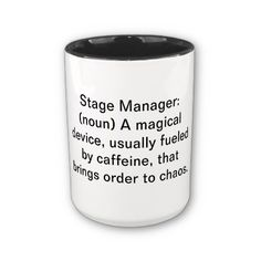 Stage Manager Mug=Truth.