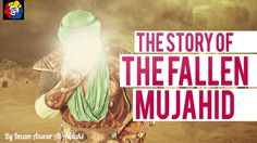 THE STORY OF THE FALLEN MUJAHID | ANWAR AL-AWLAKI | POWERFUL REMINDER