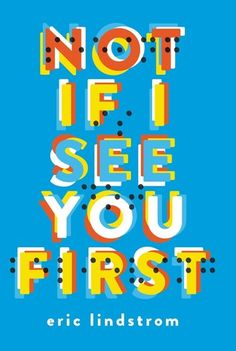 December Readalikes: NOT IF I SEE YOU FIRST by Eric Lindstrom