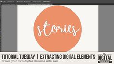 Tutorial Tuesday | Extracting Digital Elements | The Digital Press