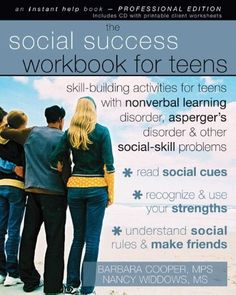 To check out later  . . . The Social Success Workbook for Teens: Skill-Building Activities for Teens with Non-Verbal Learning Disorder, Asperger's Disorder, and Other Social-Skill Problems on www.amightygirl.com