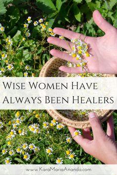 Wise Women Have Always Been Healers