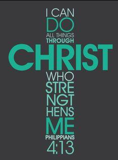 Phillipians 4:13 - My favorite verse!