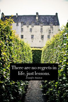 There are no regrets in life, just lessons. - Jennifer Anniston.  Via The College Prepster | Living a Life Without Regrets