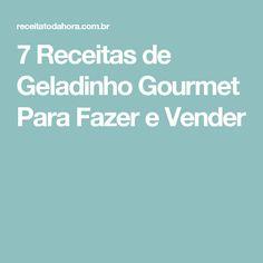 7 Receitas de Geladinho Gourmet Para Fazer e Vender