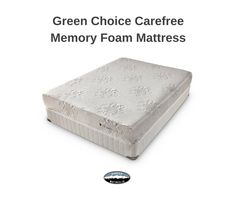 Free of ozone depleters and PBDEs , the Green Choice Carefree Memory Foam Mattress is on the cutting edge of foam science.