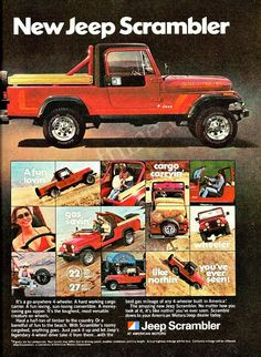 "An original 1981 advertisement features a red Jeep Scrambler. ""It's a go anywhere 4 wheeler. A hard working cargo carrier. A fun loving, sun-loving convertible"" -An original 1981 Jeep Scrambler promot"