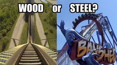Wood or Steel Roller Coasters? Which do you prefer?