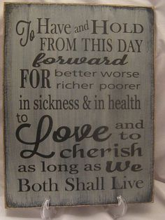 Wedding vows rustic style To have and to hold.Great for Wedding or Anniversary Distressed & Antiqued We can chg any words personalize free - Hanging decor - Wedding Quotes, Wedding Vows, Wedding Signs, Rustic Wedding, Our Wedding, Dream Wedding, May Weddings, Happy Marriage, Rustic Style