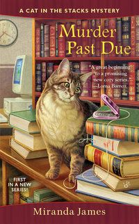 """Murder Past Due--Great library cat, entertaining characters.  Classify as """"cozy."""""""
