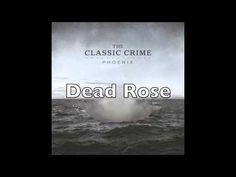 "The Classic Crime ""Dead Rose"""
