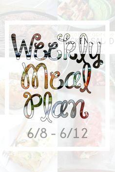 Meal Plan {6/8 - 6/12}