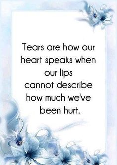 We all have tears at one time or another.