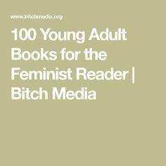 100 Young Adult Books for the Feminist Reader   Bitch Media